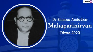 Mahaparinirvan Diwas 2020 Date, History And Significance: Know All About the Day Observed to Commemorate Dr BR Ambedkar Death Anniversary