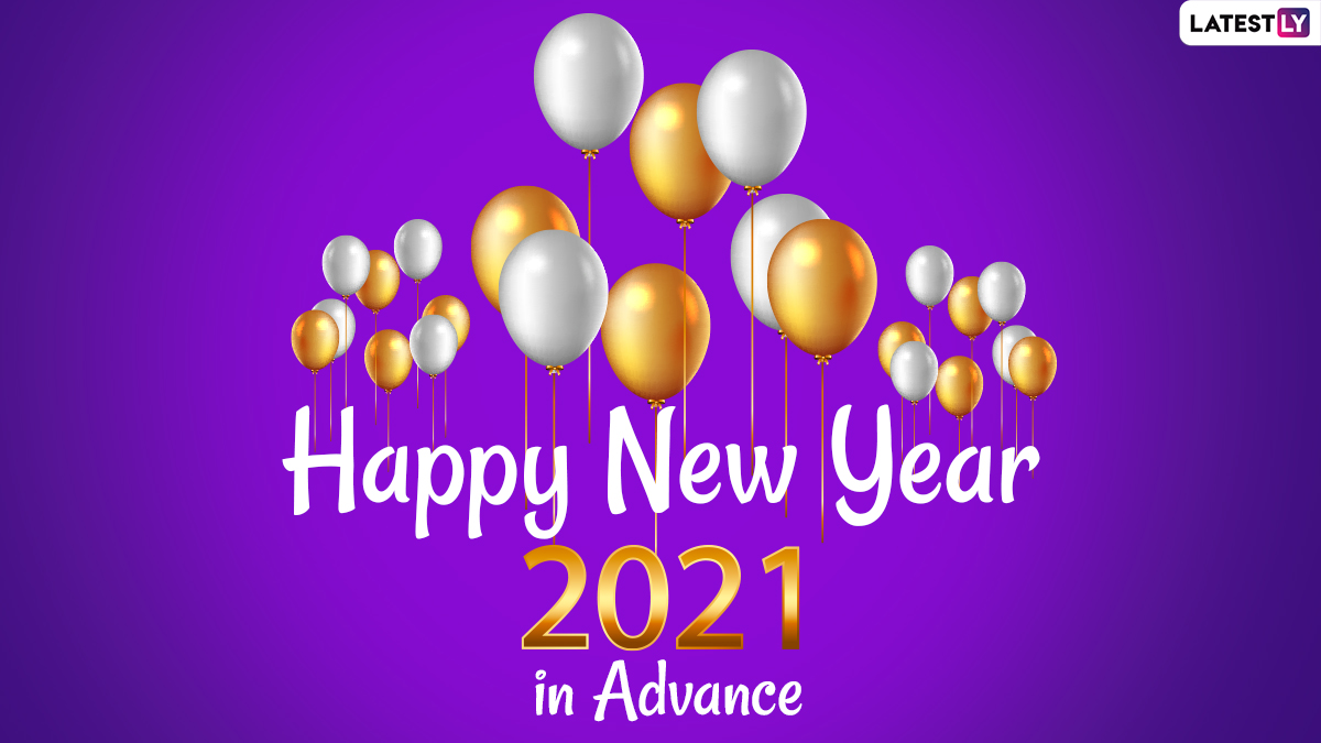 Happy New Year 2021 Wishes In Advance And Hd Images Whatsapp Stickers Facebook Messages Hny Greetings Quotes And Sms To Send To Family Friends Latestly
