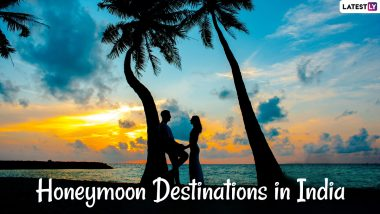 Honeymoon Destinations in India for 2021: List of 10 Best Tourist Spots to Safely Explore by Going Vocal For Local on Your Romantic Getaway