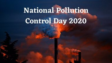 National Pollution Control Day 2020 Quotes: Inspirational Words and Slogans on Raising Awareness About Controlling Pollution And Its Causing Agents