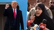 'I am Trump's Daughter!' Pakistani Woman Claims US President Donald Trump Is Her Father and Wants to Meet Him, Old Video Goes Viral