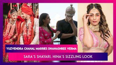 Yuzvendra Chahal Marries Dhanashree Verma; Sara Ali Khan's Shayari At Taj Mahal During Atrangi Re Shoot With Akshay Kumar & Dhanush; Hina Khan Sizzles In Pink & White Lehenga