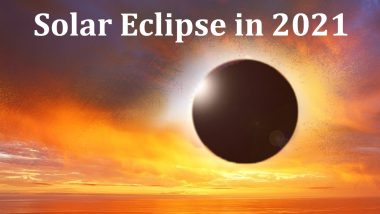 Total Solar Eclipse in December 2020 Won't Be Visible in India: Know When Will the Next Surya Grahan be Visible in 2021