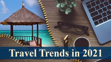 Travel Trends in 2021: From 'Revenge' Road Trips, Reunion Vacays to Workcations, Here's How Tourism Industry May Make Its Comeback in New Year After Socially-Distant 2020