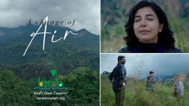 Kerala Tourism New Video Ad 'Change of Air' Clears the Inhibitions of Planning a Trip to 'God's Own Country' Amid COVID-19 Pandemic