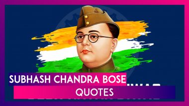 Netaji Subhas Chandra Bose Quotes: Patriotic Thoughts & Messages to Share on His Birth Anniversary
