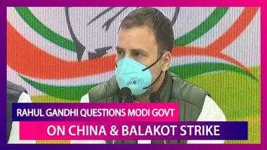Rahul Gandhi Questions Narendra Modi Government On China Border Dispute & TV Anchor's Balakot Strike WhatsApp Chat