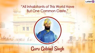 Guru Gobind Singh Ji Quotes for Gurpurab 2021: Powerful Sayings by Tenth Sikh Guru To Celebrate 354th Parkash Purab