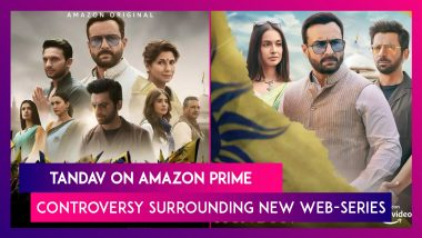 Tandav On Amazon Prime: FIR Registered In Uttar Pradesh Against The Makers; What Is The Controversy Surrounding New Web-Series