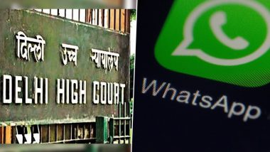 WhatsApp Privacy Policy Row: Delhi High Court Tells Petitioner to Leave Messaging App as It is Voluntary