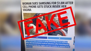 Woman Sues Samsung After Her Cell Phone Got Stuck in Her Vagina? Here's a Fact Check Analysing This Piece of 'News' Doing Rounds on Twitter
