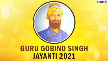 Guru Gobind Singh Jayanti 2021 Date and History: Know Significance and Prakash Parv Celebrations of Birth Anniversary of Tenth Sikh Guru