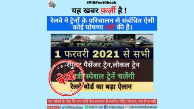 Indian Railways to Start all Passenger Trains, Local Trains and Passenger Special Trains from February 1, 2021? PIB Fact Check Reveals Truth Behind Fake News Report