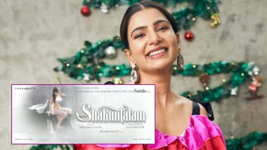 Shaakuntalam: Samantha Akkineni Announces A New Film With Gunasekhar On New Year And Her Fans Are Thrilled! (View Motion Poster)