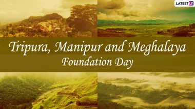 Manipur, Tripura and Meghalaya Foundation Day 2021 Messages & HD Images: WhatsApp Wishes, Facebook Quotes, State Photos and Greetings to Share on Statehood Days of North Eastern States