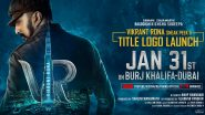 Kichcha Sudeep's Phantom Is Now Vikrant Rona! Film's Title Logo To Unveil at Burj Khalifa