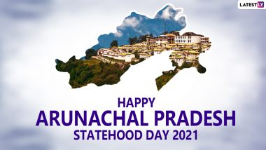 Happy Arunachal Pradesh Statehood Day 2021! Send HD Images, Wallpapers,  Messages, Greetings, WhatsApp Stickers, & Arunachal Pradesh Photos to Wish its Foundation Day