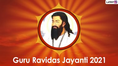 Guru Ravidas Jayanti 2021 Date, Shubh Muhurat and Significance: Know Auspicious Timings, Ravidass Jayanti Rituals and Celebrations to Observe the Day On Magh Purnima
