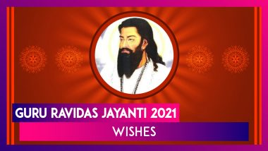 Guru Ravidas Jayanti 2021 Wishes, Messages & Quotes to Send On Guru Ravidas' Birth Anniversary
