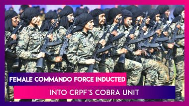 Female Commando Force Inducted Into CRPF's CoBRA Unit, In A First 34 Women Commandos Part Of The Anti-Maoist Unit