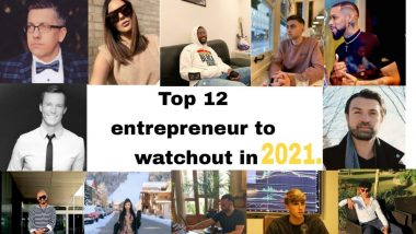 Top 12 Entrepreneurs To Watch Out in 2021