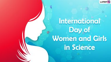 International Day of Women and Girls in Science 2021 Date & Theme: Know Significance of the Day Aims to Motivate and Acknowledge Women in Science
