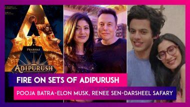 Fire Breaks Out On The Sets Of Prabhas & Saif Ali Khan Starrer 'Adipurush'; Pooja Batra's Photo With Elon Musk; Renee Sen & Darsheel Safary Work Diaries