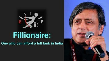 'Fillionaire': Shashi Tharoor Takes a Sarcastic Dig at India's Fuel Price Hike as Desi Tweeple Promptly Add The New Word to Their Vocabulary