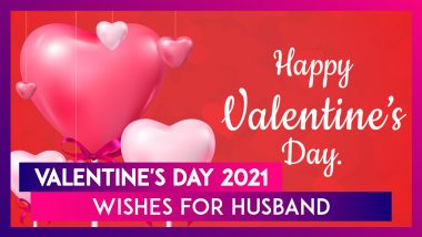 Valentine's Day 2021 Wishes for Husband: Say 'I Love You' to Your Spouse With Romantic Messages