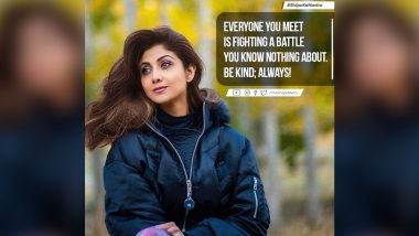 Shilpa Shetty: Everyone You Meet Is Fighting a Battle You Know Nothing About