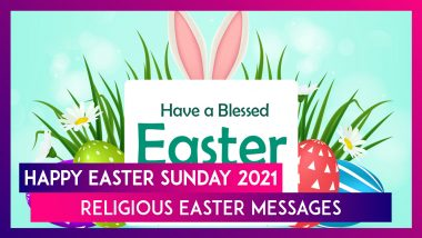 Easter Sunday 2021 Religious Messages: Rejoice the Resurrection of Jesus Christ With Greetings