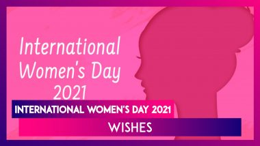 International Women's Day 2021 Wishes: Send IWD Messages, Quotes & Greetings to Celebrate Women