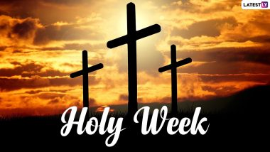 Holy Week 2021 Calendar: Know Full Dates of Palm Sunday, Maundy Thursday and Good Friday Leading Up to Christian Festival of Easter
