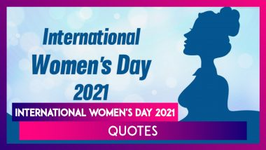 International Women's Day 2021 Quotes: Empowering Women's Day Sayings That Evoke Girl Power