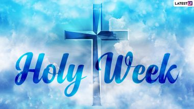 Which Days During Holy Week 2021 Should You Be Wishing On? From Palm Sunday to Easter Sunday, Know the Right Way to Extend Greetings & Quotes to Mark the Spiritual Occasion in Christianity