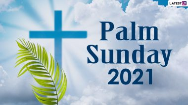 Holy Week Palm Sunday 2021 HD Images & Messages: Facebook Status, Passion Sunday Sermons, WhatsApp Stickers, Telegram GIFs and Signal Photos For Family and Friends