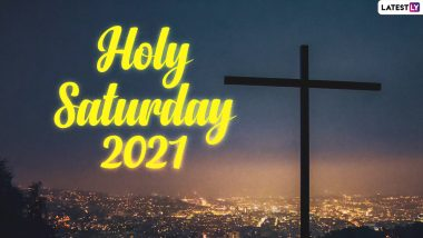 Holy Saturday 2021 Date, History and Significance: Why Is It Called Black Saturday? All You Need to Know About Holy Observance Before Easter Sunday