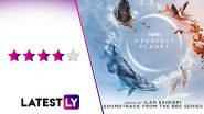 The Perfect Planet Review: David Attenborough's Brisk Narration And Jaw-Dropping Camerawork Make This Docu-Series A Must Watch (LatestLY Exclusive)