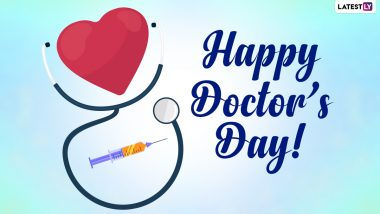 Happy Doctors' Day 2021 Wishes, Greetings & Quotes : Send Facebook Greetings, GIFs, Signal Messages, WhatsApp Stickers & Telegram Photos to Appreciate Doctors amid the Pandemic