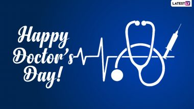 National Doctors' Day (US) 2021 Quotes, Messages & Wishes: Telegram Greetings, HD Images, Wallpapers, GIFs, WhatsApp Stickers & Signal Pics to Appreciate the Contribution by Physicians