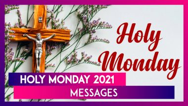 Holy Monday 2021 Messages: Send Wishes, Greetings & Quotes To Your Loved Ones