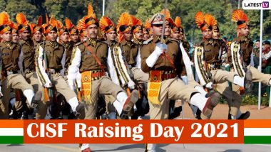 CISF Raising Day 2021 Date, History and Significance: All You Need to Know About the Day Dedicated to Central Industrial Security Force
