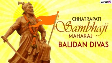 Chhatrapati Sambhaji Maharaj Balidan Din 2021 Tributes & Messages: Share HD Image, Quotes, Telegram Photos and Sayings to Celebrate the Valour of the Brave Maratha Hero