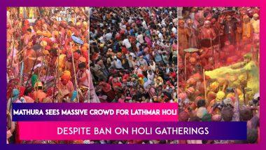 Despite Ban On Holi Gatherings, Mathura Sees Massive Crowd For Lathmar Holi