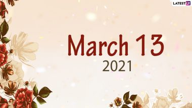 March 13, 2021: Which Day Is Today? Know Holidays, Festivals and Events Falling on Today's Calendar Date