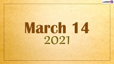 March 14, 2021: Which Day Is Today? Know Holidays, Festivals and Events Falling On Today's Calendar Date