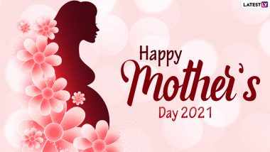 Happy Mother's Day 2021 Wishes, WhatsApp Messages & HD Images: Motherhood Quotes, Facebook Status, Signal Photos and Telegram Cute GIFs to Celebrate Amazing Moms