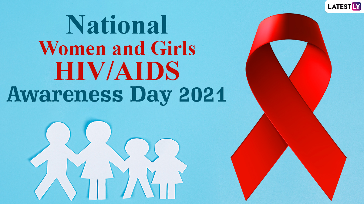 National Women and Girls HIV/AIDS Awareness Day 2021 Date, History and Significance of the Day Raising - LatestLY