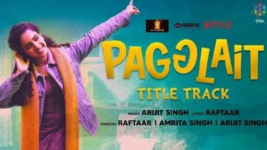 Pagglait Title Track: Sanya Malhotra Is Crazy And Wild In This Funky Arijit Singh Track (Watch Video)