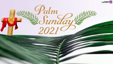 When Is Palm Sunday 2021? Know Date, History, Significance & Traditions Associated With the First Day of Holy Week Observed Before Easter